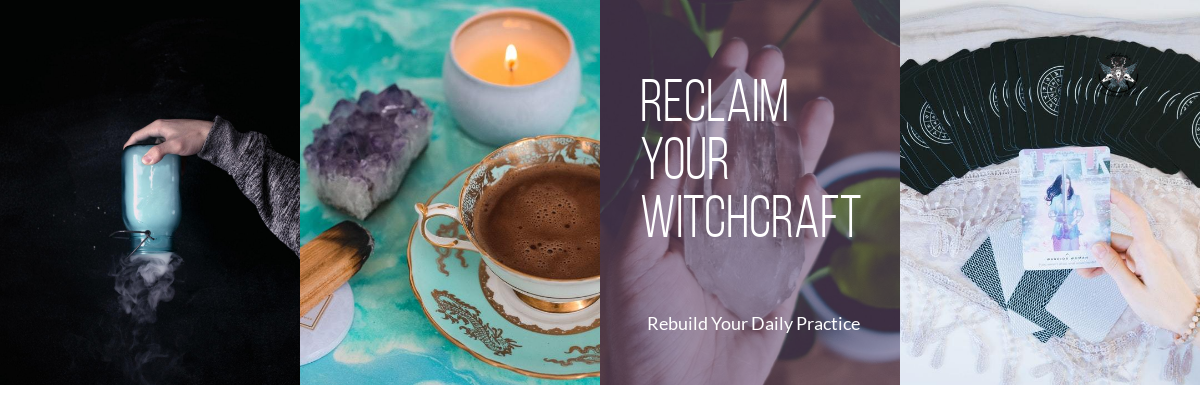 Reclaim Your Witchcraft online class
